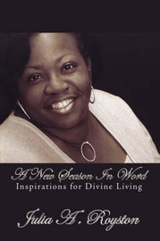 A New Season in Word: Inspirations for Divine Living by Julia A. Royston image