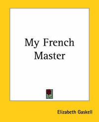 My French Master by Elizabeth Gaskell