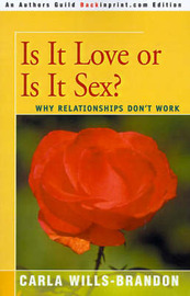 Is It Love or is It Sex? by Carla Wills-Brandon image