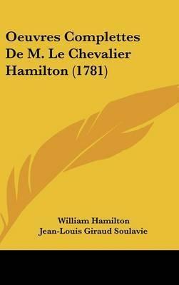 Oeuvres Complettes De M. Le Chevalier Hamilton (1781) by Jean-Louis Giraud Soulavie