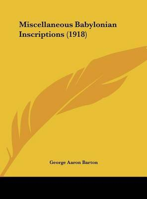 Miscellaneous Babylonian Inscriptions (1918) by George Aaron Barton