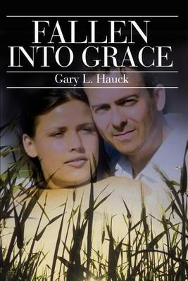 Fallen Into Grace by Gary Hauck