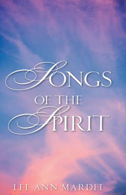 Songs of the Spirit by Lee Ann Mardel