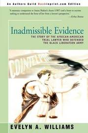 Inadmissible Evidence: The Story of the African-American Trial Lawyer Who Defended the Black Liberation Army by Evelyn A. Williams image
