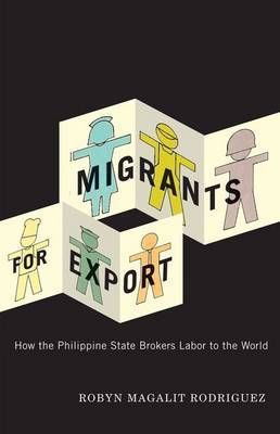 Migrants for Export by Robyn Magalit Rodriguez