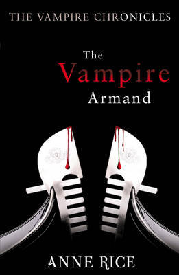 The Vampire Armand (Vampire Chronicles #6) by Anne Rice