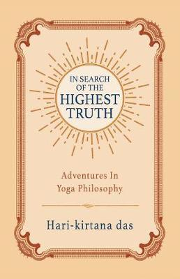 In Search of the Highest Truth by Hari-Kirtana Das