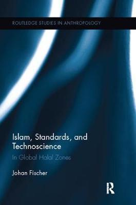 Islam, Standards, and Technoscience by Johan Fischer image