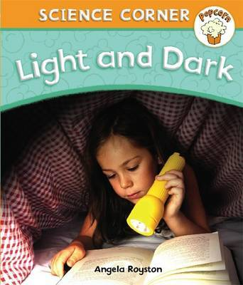 Popcorn: Science Corner: Light and Dark by Angela Royston