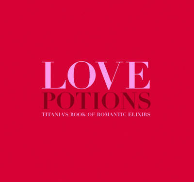 Love Potions by Titania Hardie image