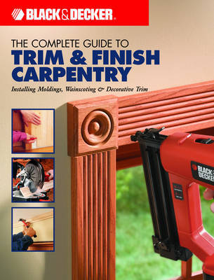 The Complete Guide to Trim and Finish Carpentry by Phil Gorton image