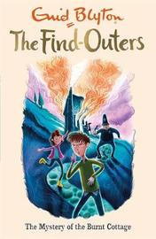 The Find-Outers: The Mystery of the Burnt Cottage by Enid Blyton