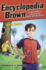 Encyclopedia Brown, Super Sleuth by Donald J Sobol