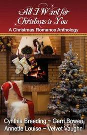 All I Want for Christmas Is You by Cynthia Breeding