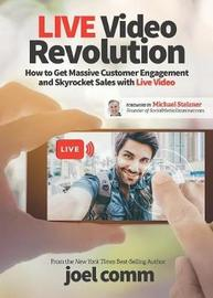 Live Video Revolution by Joel Comm