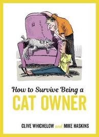 How to Survive Being a Cat Owner by Mike Haskins