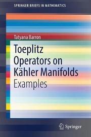 Toeplitz Operators on Kahler Manifolds by Tatyana Barron image