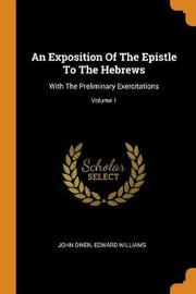 An Exposition of the Epistle to the Hebrews by John Owen