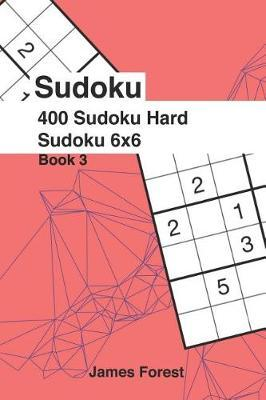 400 Sudoku Hard Sudoku 6x6 | James Forest Book | In-Stock