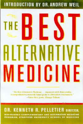 The Best Alternative Medicine by Kenneth R. Pelletier