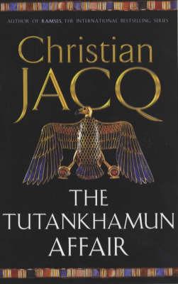 The Tutankhamun Affair by Christian Jacq