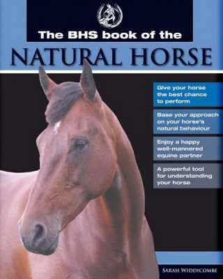 Bhs Book of the Natural Horse by Sarah Widdicombe