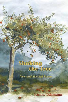 Shaking the Tree by Jeanne Lohmann