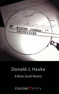 Mister Jinnah: Securities by Donald J Hauka