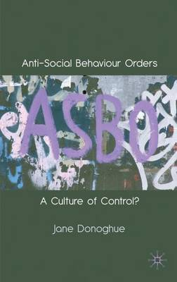 Anti-Social Behaviour Orders by Jane Donoghue