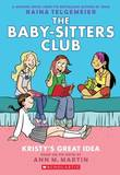 Baby-Sitters Club Graphix: #1 Kristy's Great Idea by Martin,Ann,M