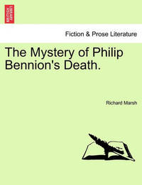 The Mystery of Philip Bennion's Death. by Richard Marsh, (Pl