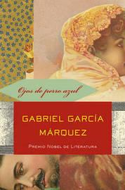 Ojos de Perro Azul by Gabriel Garcia Marquez