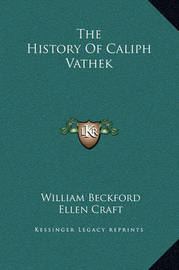 The History of Caliph Vathek by Ellen Craft