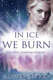 In Ice We Burn by Alexandra Moody image