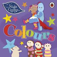 In the Night Garden: Colours by In the Night Garden