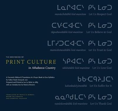 The Beginning of Print Culture in Athabasca Country by Emile Grouard