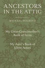Ancestors in the Attic by Michael Holroyd image