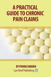 A Practical Guide to Chronic Pain Claims by Pankaj Madan image