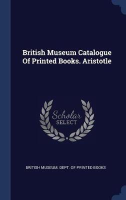 British Museum Catalogue of Printed Books. Aristotle image