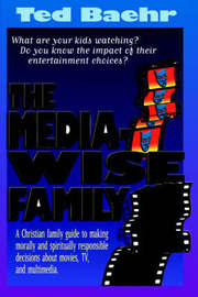 The Media-Wise Family by Ted Baehr image