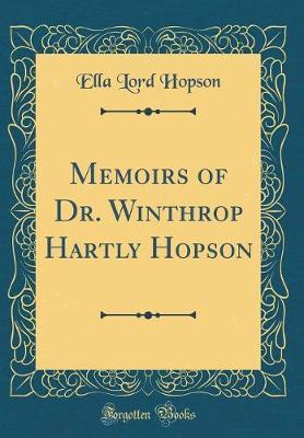 Memoirs of Dr. Winthrop Hartly Hopson (Classic Reprint) by Ella Lord Hopson image