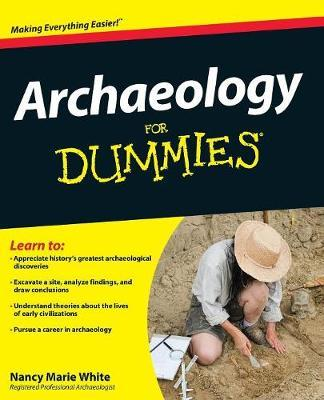 Archaeology for Dummies by Nancy Marie White