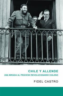 Chile Y Allende by Fidel Castro image