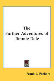 The Further Adventures of Jimmie Dale by Frank L Packard image