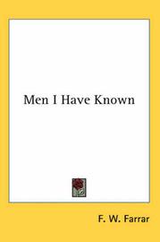 Men I Have Known by F W Farrar image
