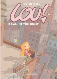 Lou! Down in the Dump by Julien Neel