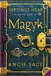 Magyk (Septimus Heap #1) by Angie Sage