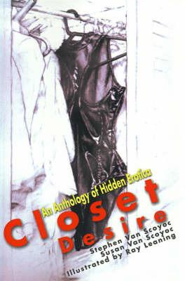 Closet Desire by Stephen Van Scoyoc