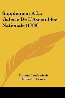 Supplement A La Galerie De L'Assemblee Nationale (1789) by Edmond Louis Alexis DuBois De Crance