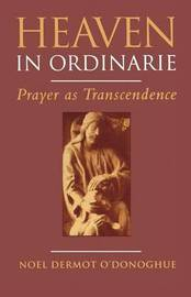 Heaven in Ordinarie by Noel Dermot O'Donoghue image